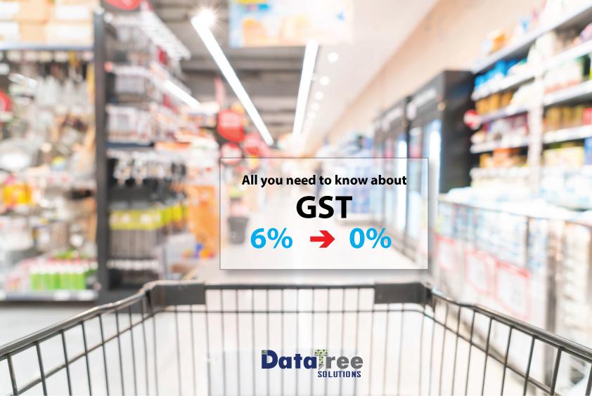GST 6% -> 0%: 你应该知道的事